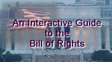 An Interactive Guide to the Bill of Rights