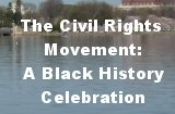 The Civil Rights Movement: A Black History Celebration