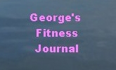 George's Fitness Journal